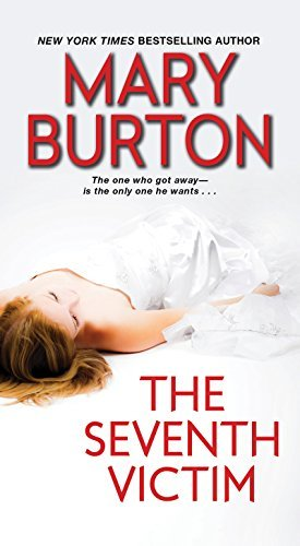 The new (2018) cover for Mary Burton's THE SEVENTH VICTIM