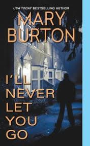 Mary Burton I'LL NEVER LET YOU GO cover hi res
