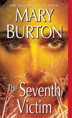 Cover of Mary Burton's The Seventh Victim