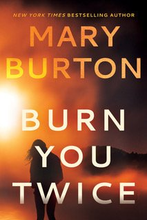 Mary Burton, Burn You Twice