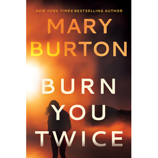 Burn You Twice Featured Excerpt
