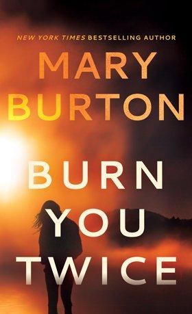 Mary Burton, Burn You Twice